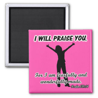 I Will Praise You - Psalm 139 14 Pink Silhouette Fridge Magnets