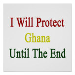 I Will Protect Ghana Until The End Print