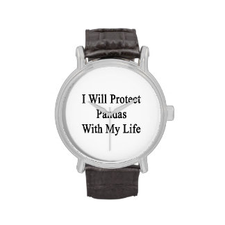 I Will Protect Pandas With My Life Wrist Watch