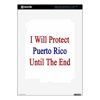 I Will Protect Puerto Rico Until The End Skins For iPad 3