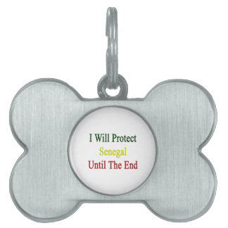 I Will Protect Senegal Until The End Pet Tags