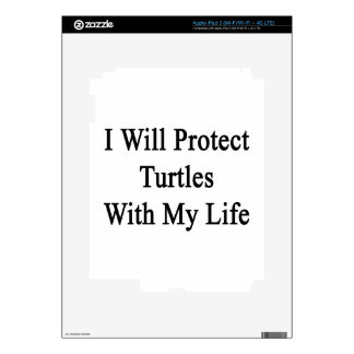 I Will Protect Turtles With My Life Skin For iPad 3