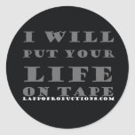 I will put your life on tape round stickers