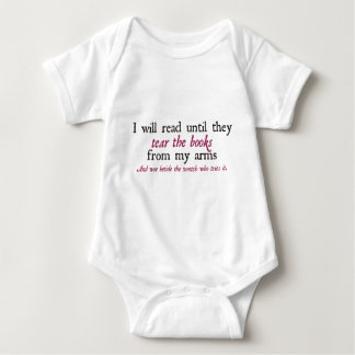 I Will Read Until They Tear the Books from My Arms Baby Bodysuit
