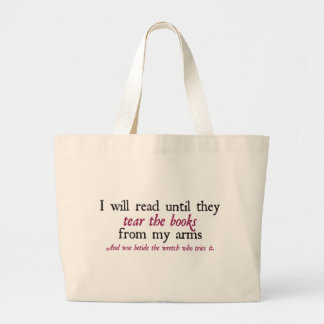 I Will Read Until They Tear the Books from My Arms Canvas Bag