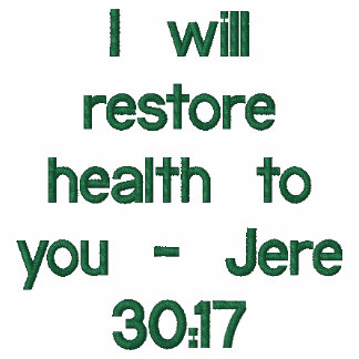I will restore health to you - Jere 30:17