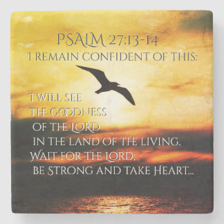 I will see the goodness of the Lord Psalm 27:13-14 Stone Coaster