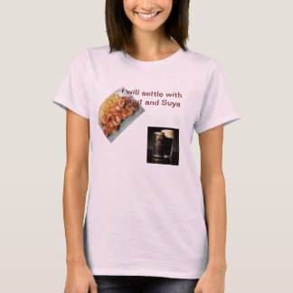I will settle with Stout & Suya T-Shirt