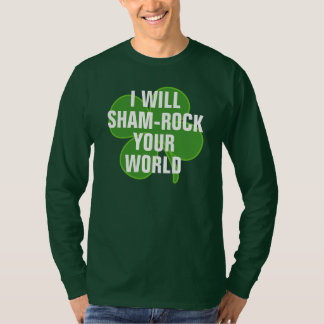 I will sham rock your world T-Shirt