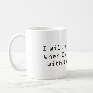 I will speak to you when I am finished mug