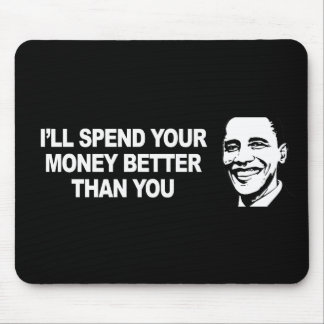 I WILL SPEND YOUR MONEY BETTER THAN YOU Bumperstic Mouse Pad