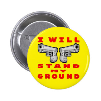 I Will Stand My Ground Auto Pistols Pinback Button