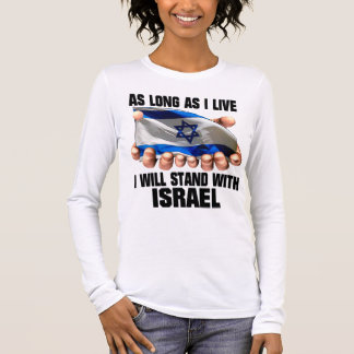 I Will Stand With Israel Long Sleeve T-Shirt