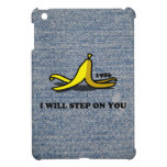 I Will Step on You Banana Skin Funny iPad Min Case iPad Mini Covers