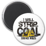 I WILL STRIP FOR COAL 2 INCH ROUND MAGNET