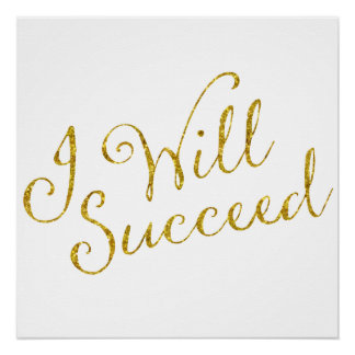I Will Succeed Gold Faux Glitter Metallic Sequins Poster