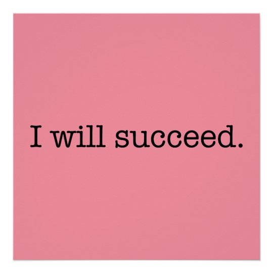 I Will Succeed Inspirational Success Quote Poster