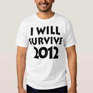 I Will Survive 2012 Tee Shirt