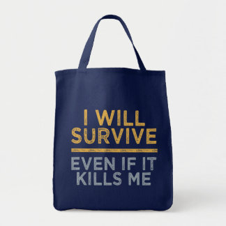 I WILL SURVIVE bag - choose style & color