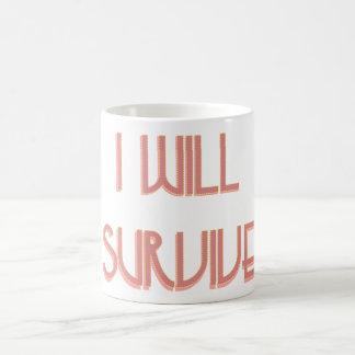 i will survive coffee mug