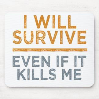 I WILL SURVIVE custom mousepad