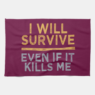 I WILL SURVIVE kitchen towels