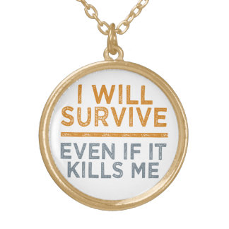 I WILL SURVIVE necklace