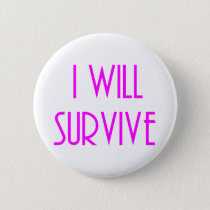 I will survive pinback button