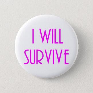 I will survive pinback button
