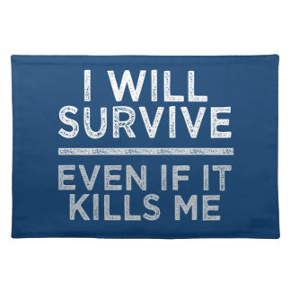I WILL SURVIVE placemat