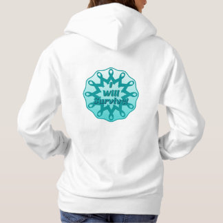 I will Survive! Teal ribbon- Rare but there! Hoodie