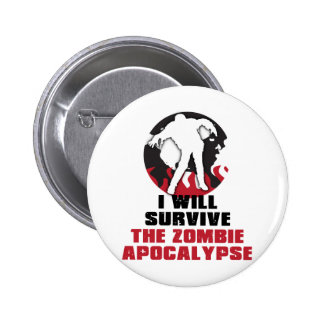 I Will Survive The Zombie Apocalypse Pinback Button