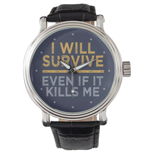 I Will Survive watches