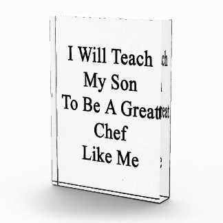 I Will Teach My Son To Be A Great Chef Like Me Award