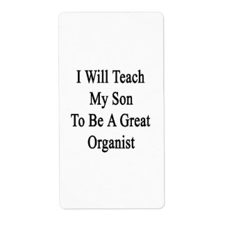 I Will Teach My Son To Be A Great Organist Shipping Label