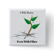 I Will Thrive Even With Fibro Button