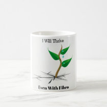 I Will Thrive Even With Fibro Coffee Mug