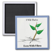 I Will Thrive Even With Fibro Magnet