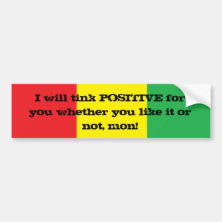 I will tink positive for you Design Bumper Sticker