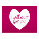 I Will Wait For You Pink Heart Postcard
