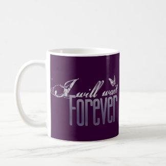 I will Wait Forever Classic White Coffee Mug