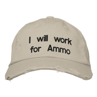 I will work for Ammo Embroidered Baseball Hat