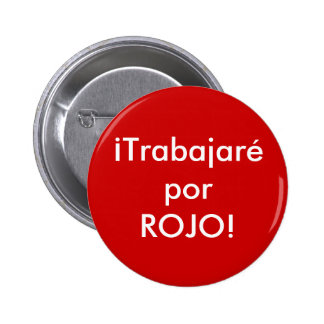 I will work for Red in Spanish Buttons