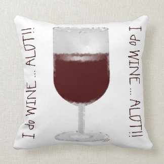 """I Wine Alot"" Throw Pillow"