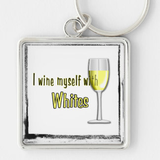 I Wine With Whites - Key Chain