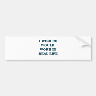 I Wish Cheat Engine Would Work In Real Life Car Bumper Sticker