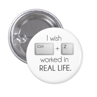 I Wish Ctrl Z Worked in Real Life Button