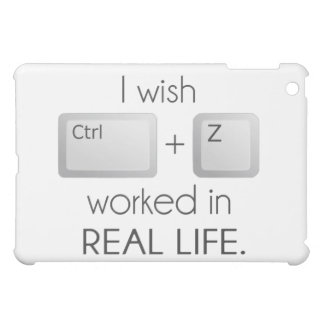 I Wish Ctrl Z Worked in Real Life Case For The iPad Mini