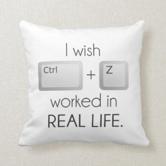 I Wish Ctrl Z Worked in Real Life Throw Pillow