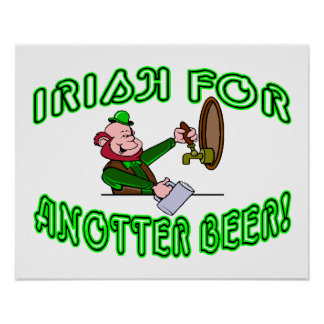 I Wish For Another Beer Irish Style Poster